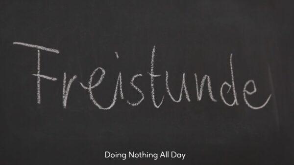 Freistunde – Doing nothing all day